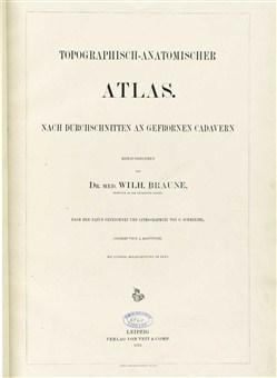 The title page from Topographisch-anatomischer Atlas : nach Durchschnitten an gefrornen Cadavern