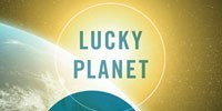image: Book Excerpt from <em>Lucky Planet</em>