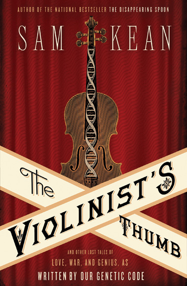 image: Book Excerpt from <em>The Violinist's Thumb: And Other Lost Tales of Love, War, and Genius, As Written By Our Genetic Code</em>